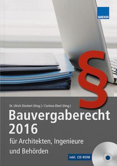 Bauvergaberecht 2016 für Architekten, Ingenieure und Behörde n, inkl. CD-ROM