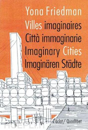 Yona Friedman - Imaginary Cities