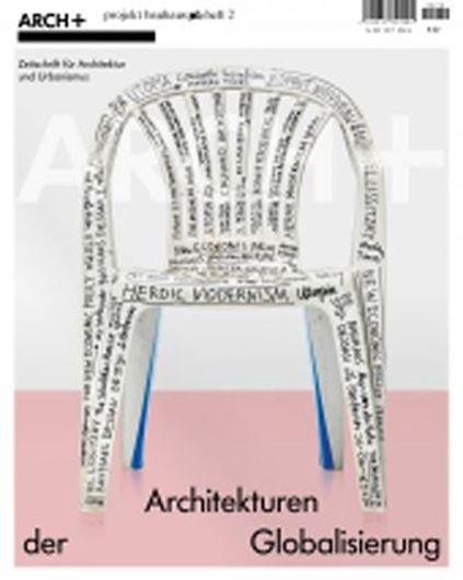 Arch+ 230 Architekturen der Globalisierung