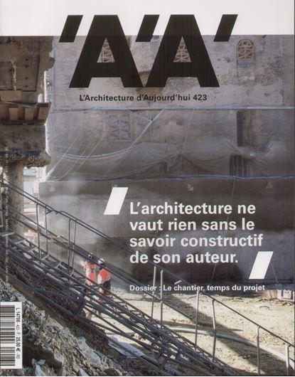 L'Architecture d'aujourd'hui 423: L'architecture ne vaut rien sans le savoir constructif de son auteur