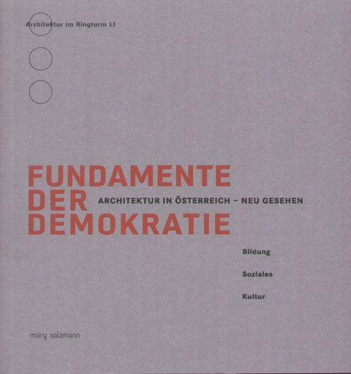 Fundamente der Demokratie: Architektur in Österreich - neu gesehen: Bildung - Soziales - Kultur