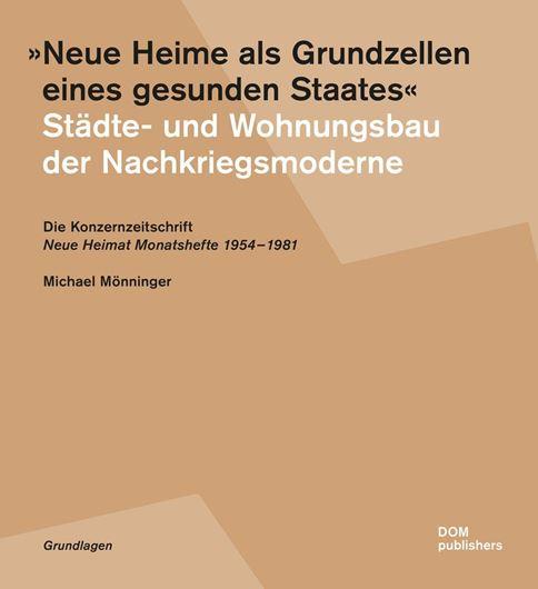 """""""Neue Heime als Grundzellen eines gesunden Staates"""". Städte- und Wohnungsbau der Nachkriegsmoderne"""