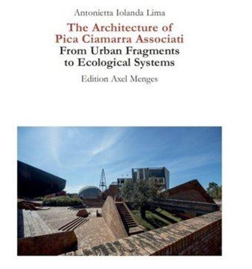 The Architecture of Pica Ciamarra Associati .