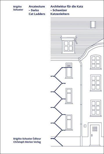 Architektur für die Katz - Schweizer Katzenleitern