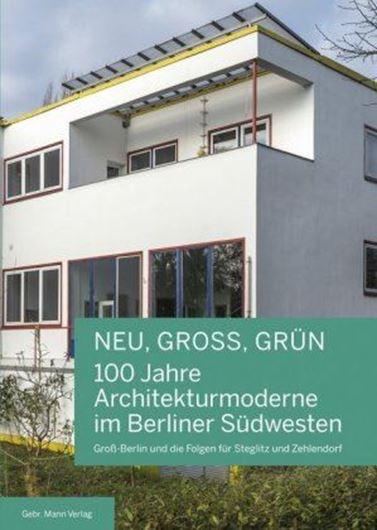 NEU, GROSS, GRÜN - 100 Jahre Architekturmoderne im Berliner Südwesten