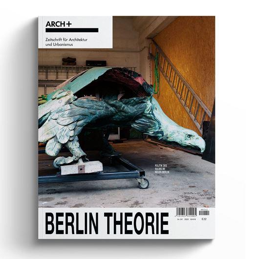 Arch+ 241: Berlin Theorie