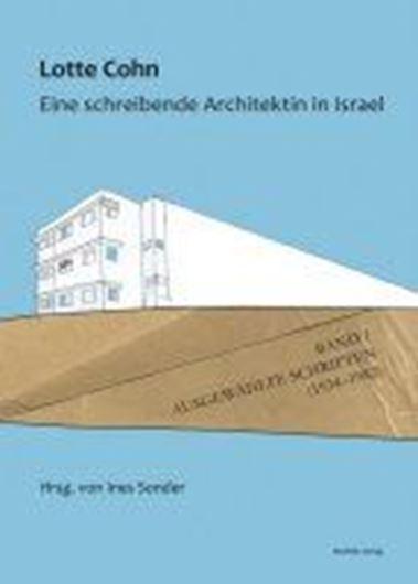 Lotte Cohn. Eine schreibende Architektin in Israel Bd. 1