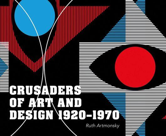 Crusaders of Art and Design 1920 - 1970