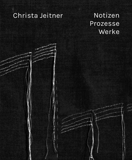 Christa Jeitner - Werke Notizen Prozesse