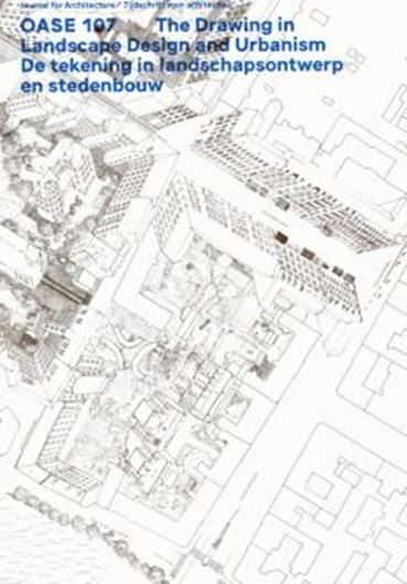 Oase 107: The Drawing In Landscape Design And Urbanism