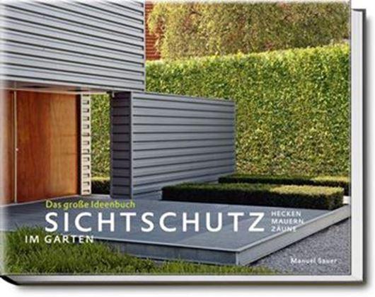 Sichtschutz im Garten - Das große Ideenbuch